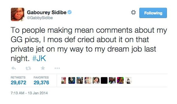 Pin for Later: 30 Tweets That Got You Talking in 2014 Gabourey Sidibe Shut Down All Her Haters With Just One Tweet Gabourey sent this out after the Internet exploded with derogatory comments about her appearance at the 2014 Golden Globe Awards.