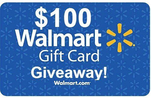 100 Walmart Gift Card Giveaway Walmart Gift Cards Win Walmart Gift Card Gift Card Giveaway