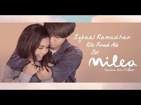 Iqbaal Ramadhan Kita Pernah Ada I Ost Milea Suara Dari Dilan 13 Februari 2020 Di Bioskop Youtube Movie Night Planning Movie Night Music Songs