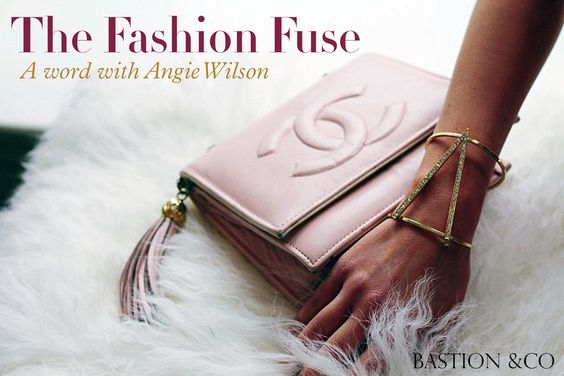 THE FASHION FUSE: A WORD WITH ANGIE WILSON www.bastionconyc.com