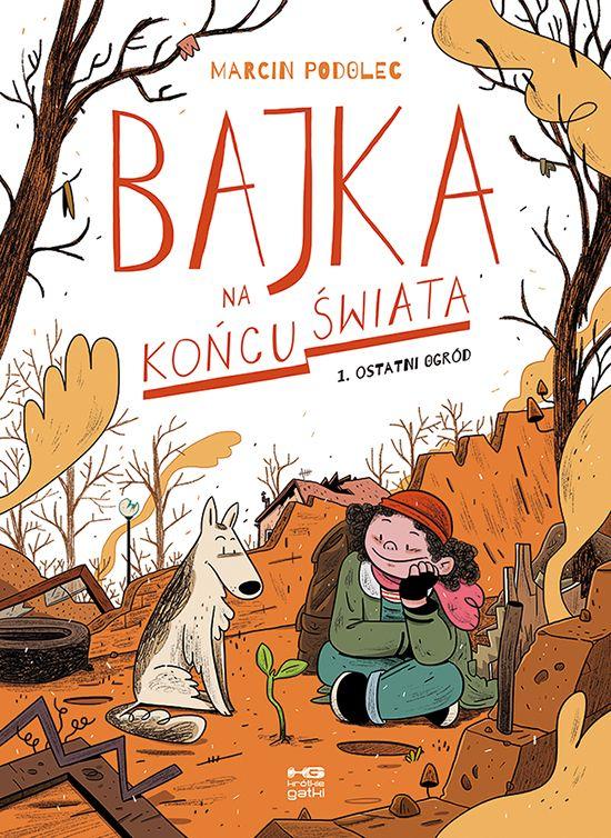 Bajka Na Koncu Swiata 2017 Marcin Podolec Books Comic Book Cover Comic Books