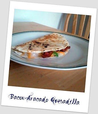 Bacon-Avocado Quesedilla, check it out. Mmmmmmmmm. So good!