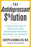 "The Antidepressant Solution: A Step-by-Step Guide to Safely Overcoming Antidepressant Withdrawal, Dependence, and ""Addiction"" - https://twitter.com/pdoors/status/773675981567430656"