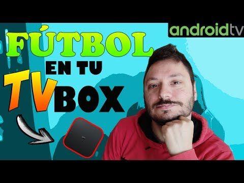Fútbol En Tu Xiaomi Mi Box S Tv Box Y Smartphone Youtube Youtube Smartphone Videos