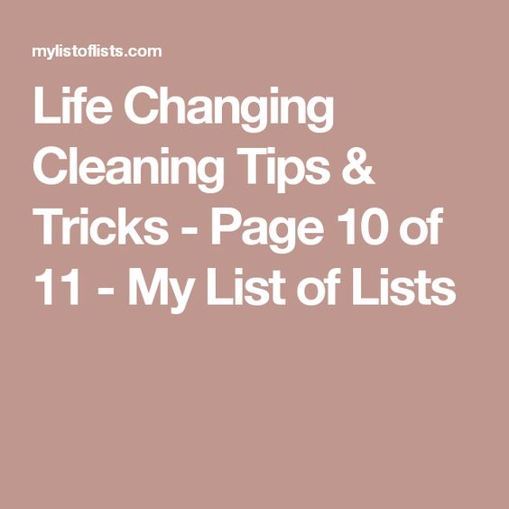 Life Changing Cleaning Tips & Tricks - Page 10 of 11 - My List of Lists
