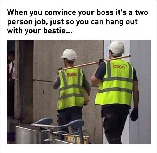 1 Your Bestie Leaving In The Morning 2 We Are Two Halves Of A Whole Idiot 3 When You Have One Loud Friend 4 Ce Funny Memes About Work Boss Humor Retail Humor