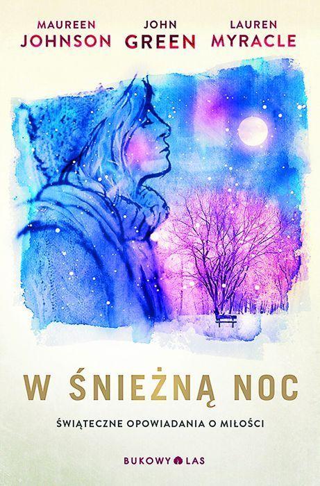 """Świąteczna książka + miłość = """"W śnieżną noc. Świąteczne opowiadania o miłości"""""""