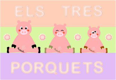 """""""ELS TRES PORQUETS"""" - """"LOS TRES CERDITOS"""""""
