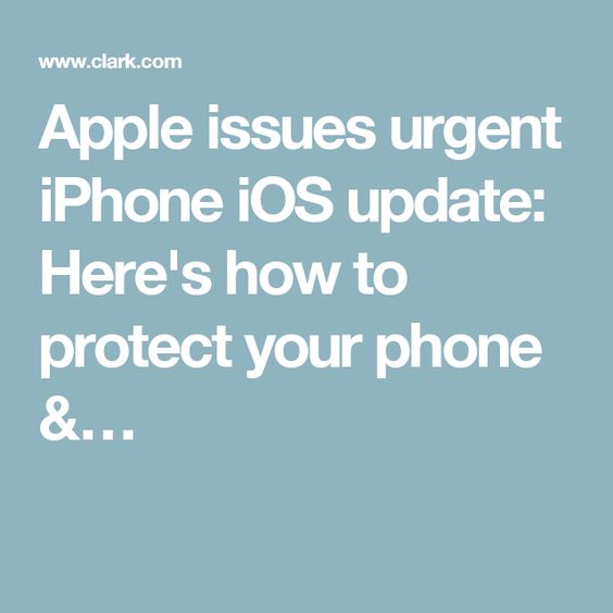 Apple issues urgent iPhone iOS update: Here's how to protect your phone &…