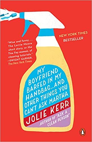 My Boyfriend Barfed in My Handbag . . . and Other Things You Can't Ask Martha: Kerr, Jolie: 0884136289528: Amazon.com: Books