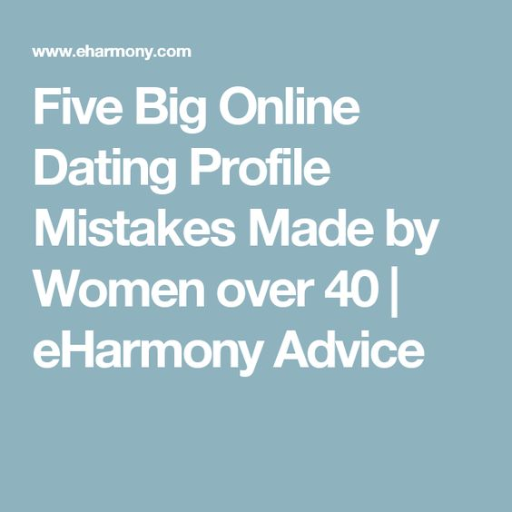 online dating mistakes eharmony