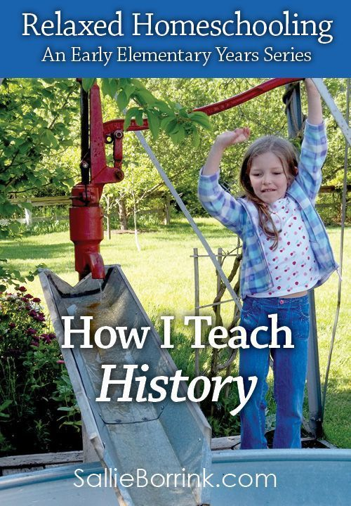 """We take a very relaxed approach to homeschooling and that includes how we learn history. See how we do homeschool in """"Relaxed Homeschooling - An Early Elementary Years Series."""""""
