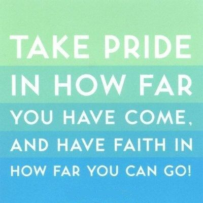 take pride; have faith (take note that it doesn't say BE prideful)