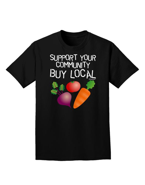 TooLoud Support Your Community - Buy Local Adult Dark T-Shirt