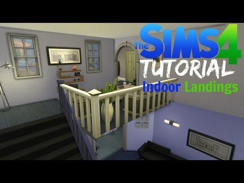 Sims 4 Tutorial 4 Indoor Landings Youtube Sims Sims 4 Indoor
