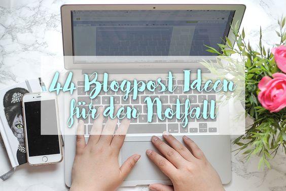 44 schnelle Blogpostideen für den Notfall! Egal ob Lifestyle, Beauty, Fashion oder Travel Blog! Mit diesen Blogpost Ideen kriegst du schnell einen Last Minute Post zusammen!
