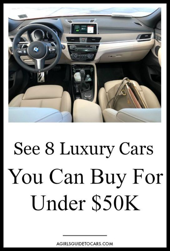 Oh Yes You Can The Best Luxury Cars Under 50k A Girls Guide To Cars Best Luxury Cars Luxury Cars Luxury