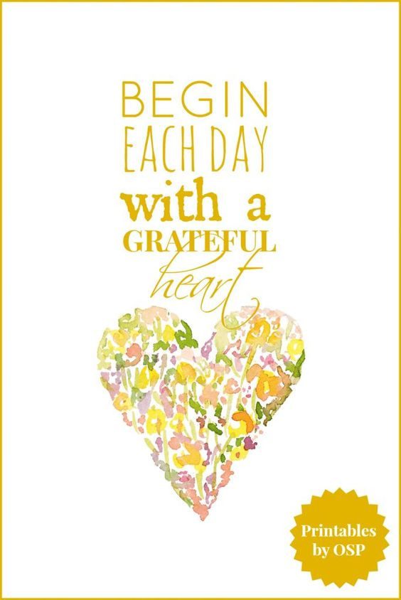 Begin Each Day With A Grateful Heart   Free Printable   On Sutton Place