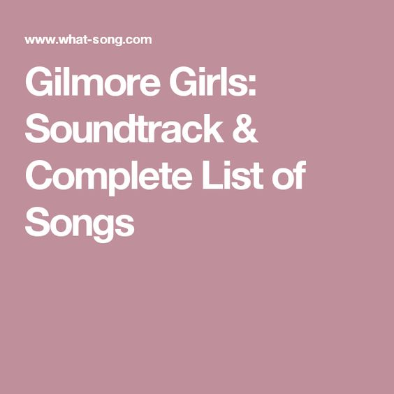 Gilmore Girls: Soundtrack & Complete List of Songs