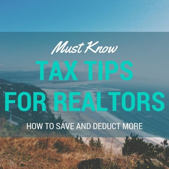 Must Know Tax Tips For Realtors! Learn those Deductions like the back of your hand