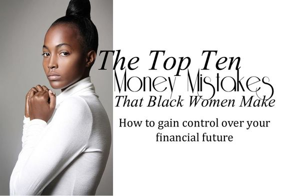 #9 Money Mistakes Black Women Make- Staying in a long-term relationship with your bank who just isn't cutting it. When was the last time you looked at your bank statement? Most often then not, many...