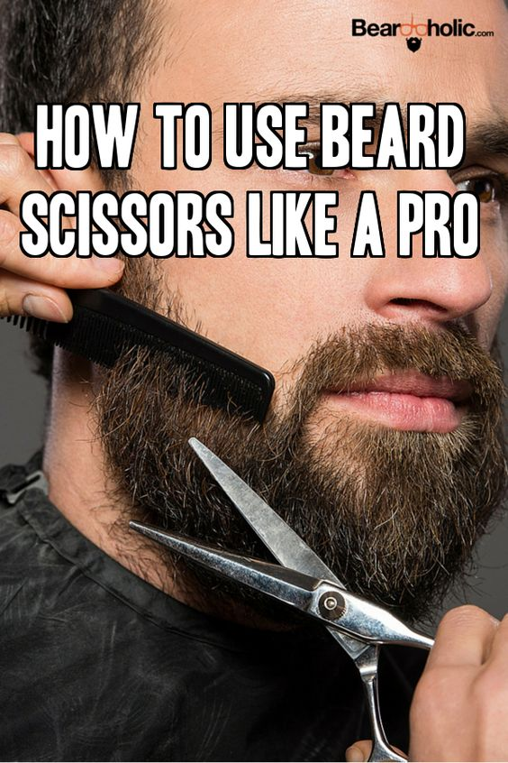beard grooming scissors and how to use on pinterest. Black Bedroom Furniture Sets. Home Design Ideas
