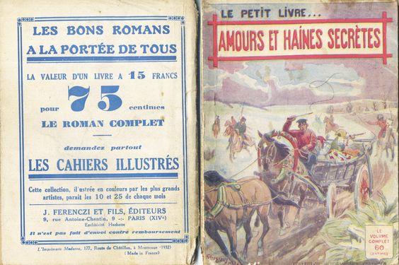 Georges Vallée - René Poupon, Amours et haines secrètes, Ferenczi Le Petit Livre... n°1020, 25 mai 1932, 96 pages.
