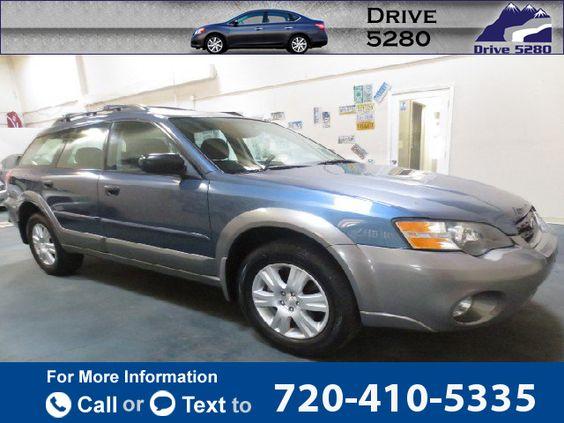 2005 *Subaru*  *Outback* *2.5i* *Wagon*  103k miles $8,500 103733 miles 720-410-5335 Transmission: Automatic  #Subaru #Outback #used #cars #Drive5280 #Denver #CO #tapcars