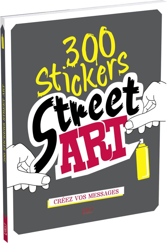 """""""300 stickers street art"""" - Éditions First. Suivi de projet éditorial, pointage d'épreuves et validation du BAT."""