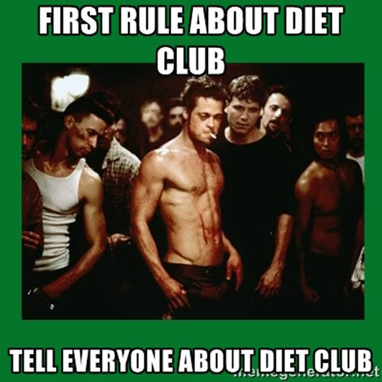 Diet Club's First Rule