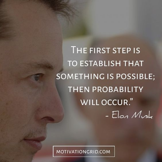 taking the first step quote by Elon Musk                              …