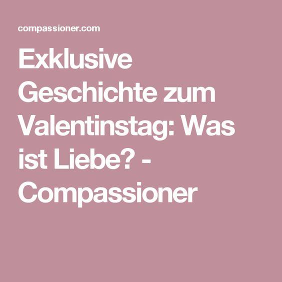Exklusive Geschichte zum Valentinstag: Was ist Liebe? - Compassioner