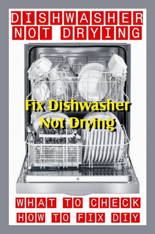 Dishwasher Not Drying Dishes How To Fix Clean Dishwasher Dishwasher Repair Dishwasher