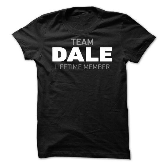 Team DaleWhether you were born into it, or were lucky enough to marry in, show your Dale Pride by getting this limited edition Team Dale, Member shirt or hoodie today.Dale, a Dale, name Dale, team Dale, Dale thing