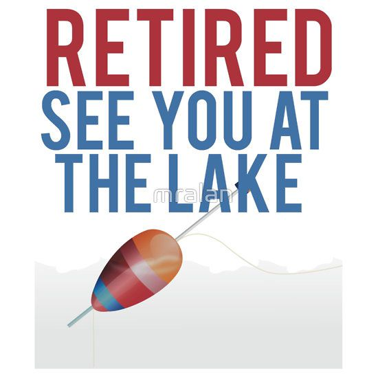 #Retired See You At The #Lake Tees and Stickers.
