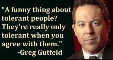 Greg Gutfeld on Tolerance #quotes