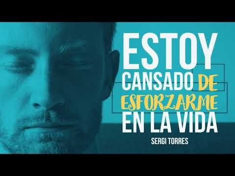 Estoy Cansado De Esforzarme En La Vida Por Sergi Torres Youtube Sergi Torres Torres Audio Libro