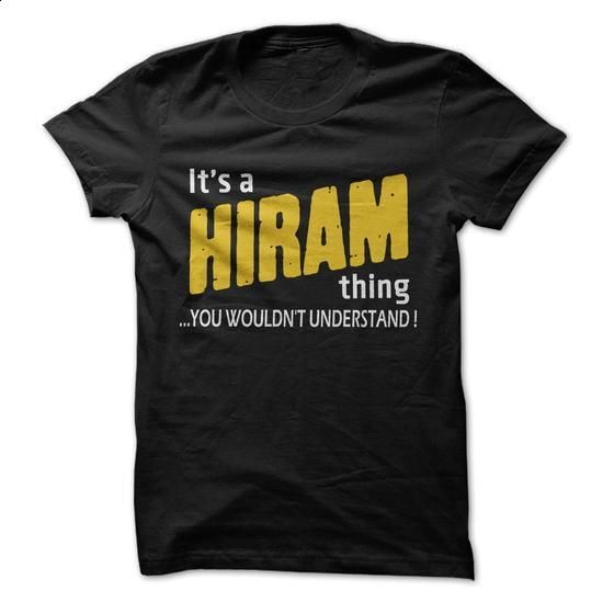 Its a HIRAM thing ! - #football shirt #university sweatshirt. I WANT THIS => https://www.sunfrog.com/Names/Its-a-HIRAM-thing-.html?68278