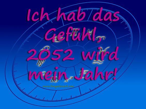 Mein Horoskop für 2052 sieht echt vielversprechend aus. 2014-Fail