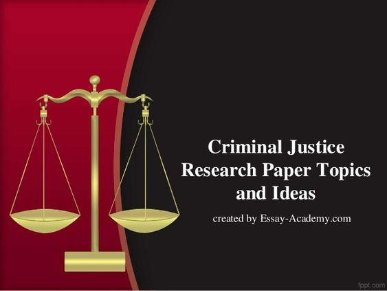 Research Paper Topic Criminal Justice Essay Topics Easy System Question