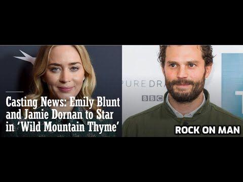 Emily Blunt And Jamie Dornan To Star In Wild Mountain Thyme Jamie Dornan Jamie Emily Blunt