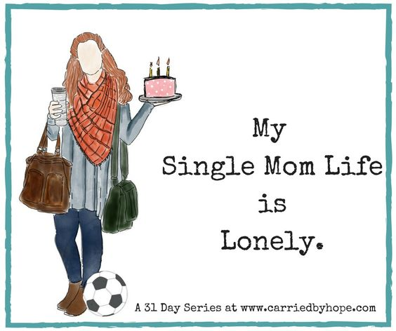 My Single Mom Life Is Lonely