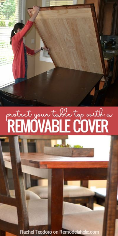 Protect your dining table top with a removable tabletop cover @Remodelaholic