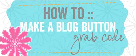 Tutorial. How to create a blog button.