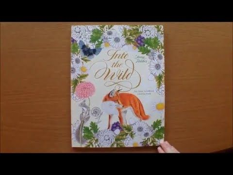 Into The Wild By Daisy Fletcher Colouring Book Flip Through Youtube Coloring Books Coloring Tutorial Color