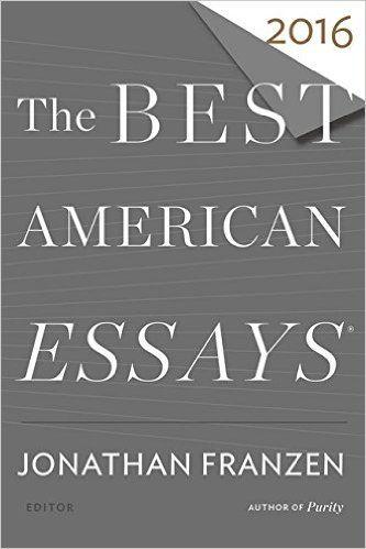 The Best American Essays 2016: Jonathan Franzen, Robert Atwan: 9780544812109…