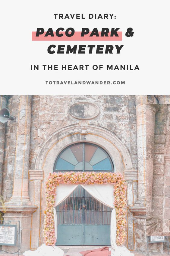 Travel Diary: Paco Park & Cemetery in the Heart of Manila