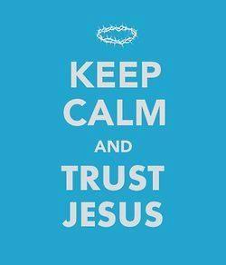 trust Jesus :-)