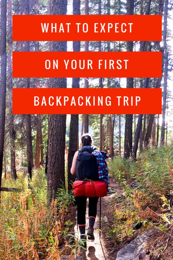 What to expect on your first backpacking trip.