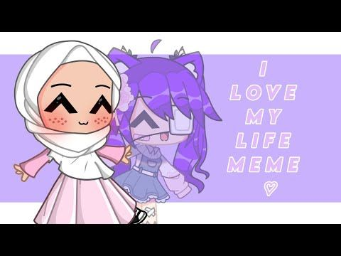 I Love My Life Gacha Club Meme Special 6k Youtube Love Of My Life Memes My Love